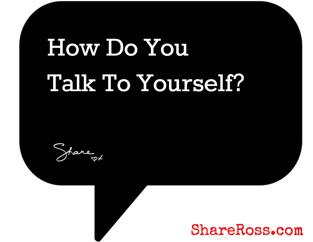 How Do You Talk To Yourself?
